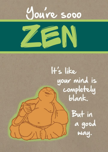 Zen In a Good Way - Unreal Greetings Happy Buddha